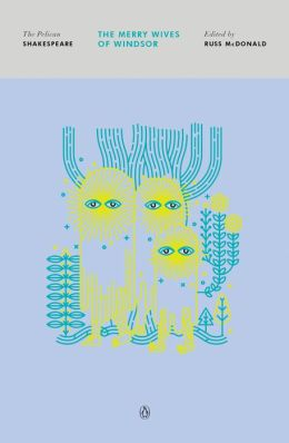 The Merry Wives of Windsor (Pelican Shakespeare Series)
