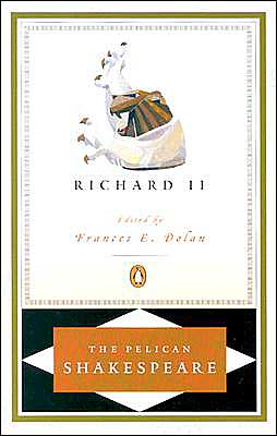 Richard II (Pelican Shakespeare Series)