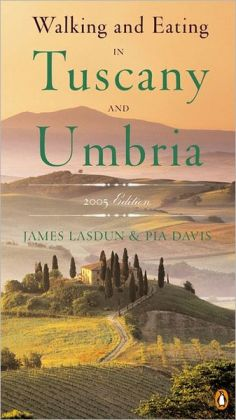 Walking and Eating in Tuscany and Umbria : 2005 Edition