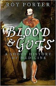 Blood and Guts: A Short History of Medecine