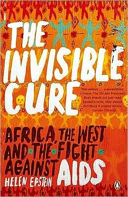 Invisible Cure: Africa, the West and the Fight Against AIDS