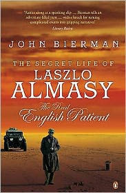 Secret Life of Laszlo Almasy : The Real English Patient