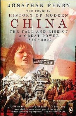 The Penguin History of Modern China: The Fall and Rise of a Great Power, 1850-2009
