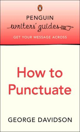 How to Punctuate: Penguin Writer's Guide