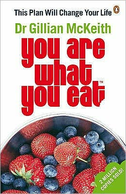 Dr Gillian McKeith's You Are What You Eat: This Plan Will Change Your Life