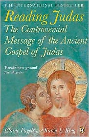 Reading Judas: The Truth Behind the Notorious Gospel of Judas Iscariot. Elaine Pagels and Karen L. King