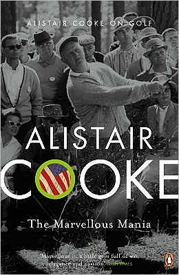 Marvellous Mania: Alistair Cooke on Golf