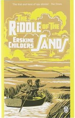The Riddle of the Sands: A Record of Secret Service. Erskine Childers
