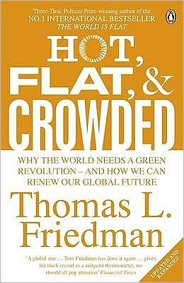 Hot, Flat, and Crowded: Why the World Needs a Green Revolution; And How We Can Renew Our Global Future