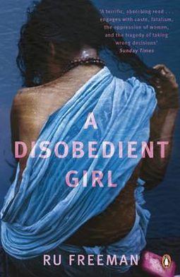 A Disobedient Girl. Ru Freeman