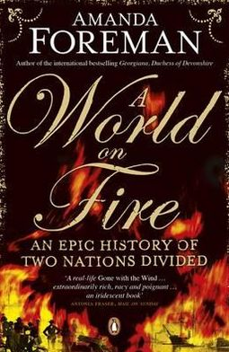 World on Fire: An Epic History of Two Nations Divided