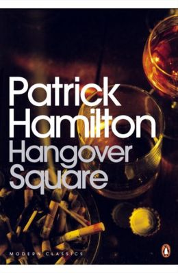 Hangover Square: A Story of Darkest Earl's Court