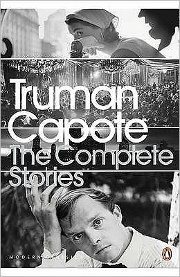 The Complete Stories of Truman Capote. with an Introduction by Reynolds Price