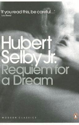 Requiem for a Dream: A Novel. by Hubert Selby, Jr