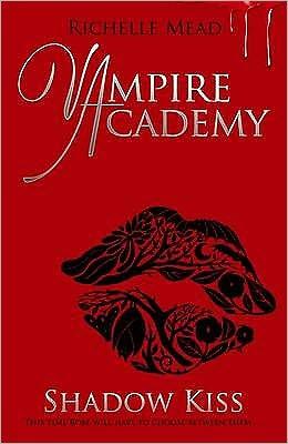 Shadow Kiss (Vampire Academy Series #3)