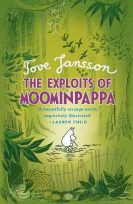 The Exploits of Moominpappa. Illustrated and by Tove Jansson
