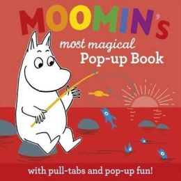 Moomin's Most Magical Pop-Up Book. Based on the Original Book by Tove Jansson