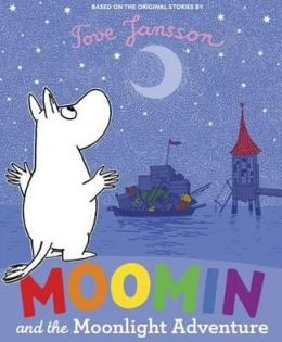 Moomin and the Moonlight Adventure. Tove Jansson