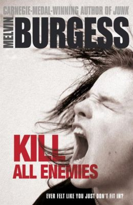 Kill All Enemies. Melvin Burgess
