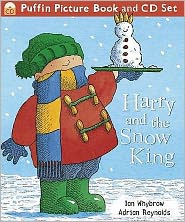 Harry and the Snow King. Ian Whybrow and Adrian Reynolds