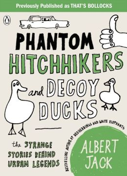 Phantom Hitchhikers and Decoy Ducks: The strange stories behind the urban legends we can't stop telling each other