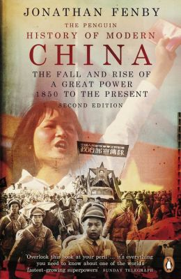 The Penguin History of Modern China: The Fall and Rise of a Great Power, 1850 to the Present, Second Ed.