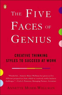 The Five Faces of Genius: Creative Thinking Styles to Succeed at Work