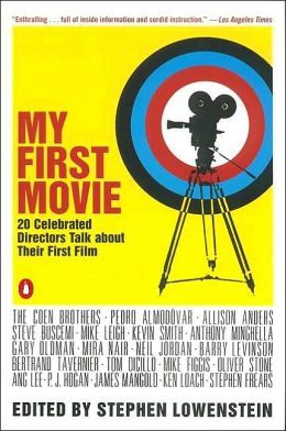 My First Movie:Twenty Celebrated Directors Talk about Their First Film