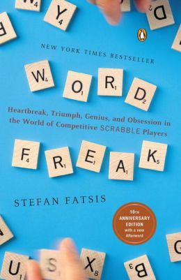 Word Freak: Heartbreak, Triumph, Genius, and Obsession in the World of Competitive ScrabblePlayers
