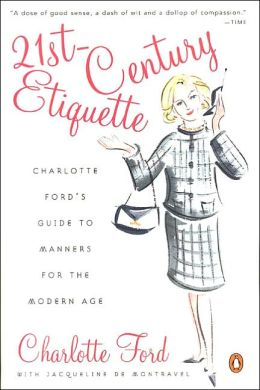 21st Century Etiquette: Charlotte Ford's Guide to Manners for the Modern Age