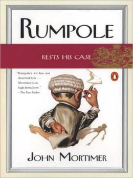 Rumpole Rests His Case (Radio Collection) John Mortimer
