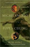 Book Cover Image. Title: Michelangelo and the Pope's Ceiling, Author: Ross King