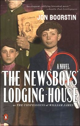The Newsboys' Lodging-House or The Confessions of William James
