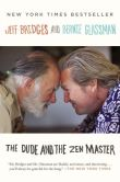 Book Cover Image. Title: The Dude and the Zen Master, Author: Jeff Bridges