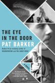 Book Cover Image. Title: The Eye in the Door, Author: Pat Barker