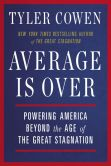 Book Cover Image. Title: Average Is Over:  Powering America Beyond the Age of the Great Stagnation, Author: Tyler Cowen