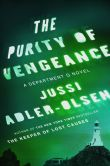 Book Cover Image. Title: The Purity of Vengeance (Department Q Series #4), Author: Jussi Adler-Olsen