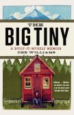 Book Cover Image. Title: The Big Tiny:  A Built-It-Myself Memoir, Author: Dee Williams