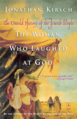 Woman Who Laughed at God: The Untold History of the Jewish People