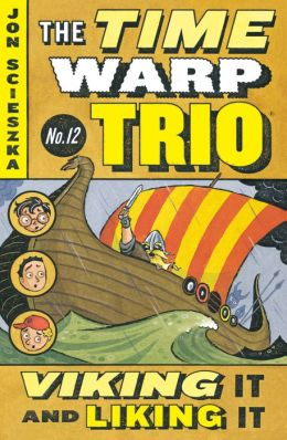 Viking It and Liking It (The Time Warp Trio Series #12)