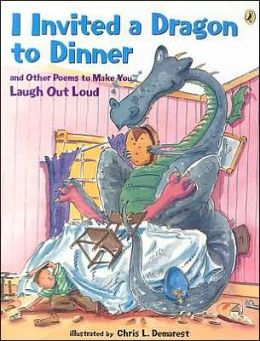 I Invited a Dragon to Dinner: And Other Poems to Make You Laugh Out Loud