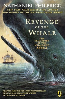 Revenge of the Whale: The True Story of the Whaleship Essex