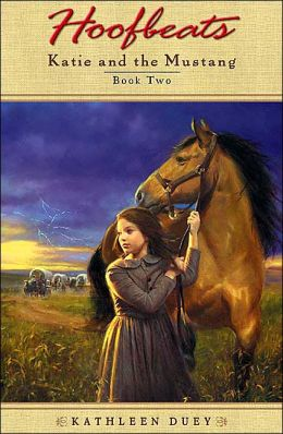 Katie and the Mustang, Book 4 (Hoofbeats) Kathleen Duey