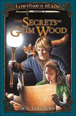 The Secrets of Grim Wood (Lowthar's Blade Series #2)