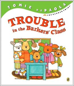 Trouble in the Barkers' Class (Barkers Series)