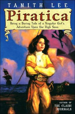 Piratica: Being a Daring Tale of a SIngular Girl's Adventure Upon theHigh Seas