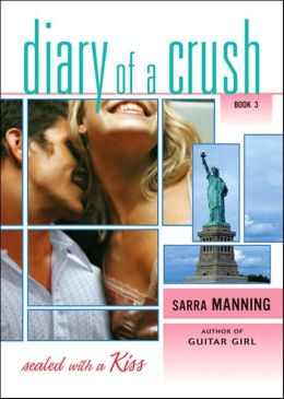 Sealed with a Kiss (Diary of a Crush Series)