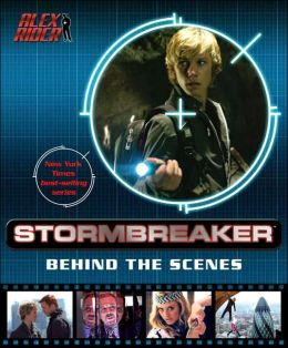 Stormbreaker the Movie: Behind the Scenes (Alex Rider Series)