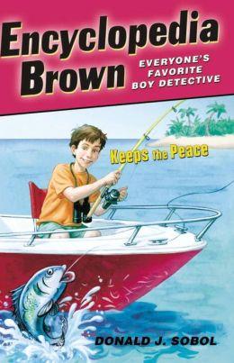 Encyclopedia Brown Keeps the Peace (Encyclopedia Brown Series #6)
