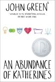 Book Cover Image. Title: An Abundance of Katherines, Author: John Green